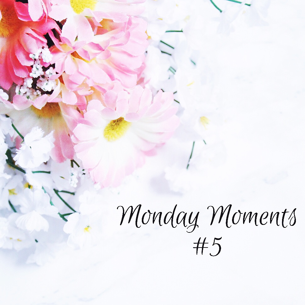 monday moments #5
