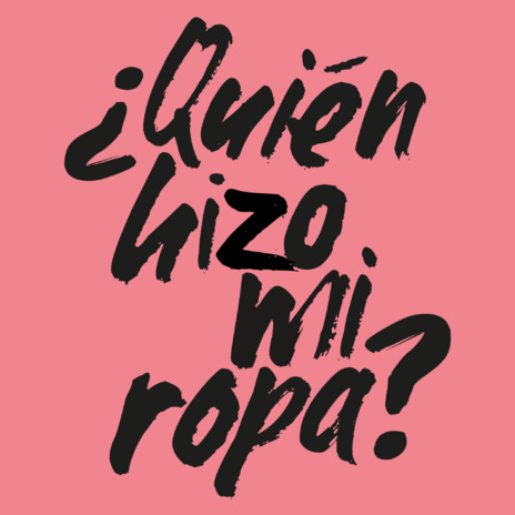 #QuienHizoMiRopa #FashionRevolution