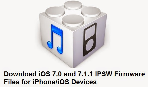 Download iOS 7.0 and 7.1.1 IPSW Firmware Files for iPhone and iOS Devices