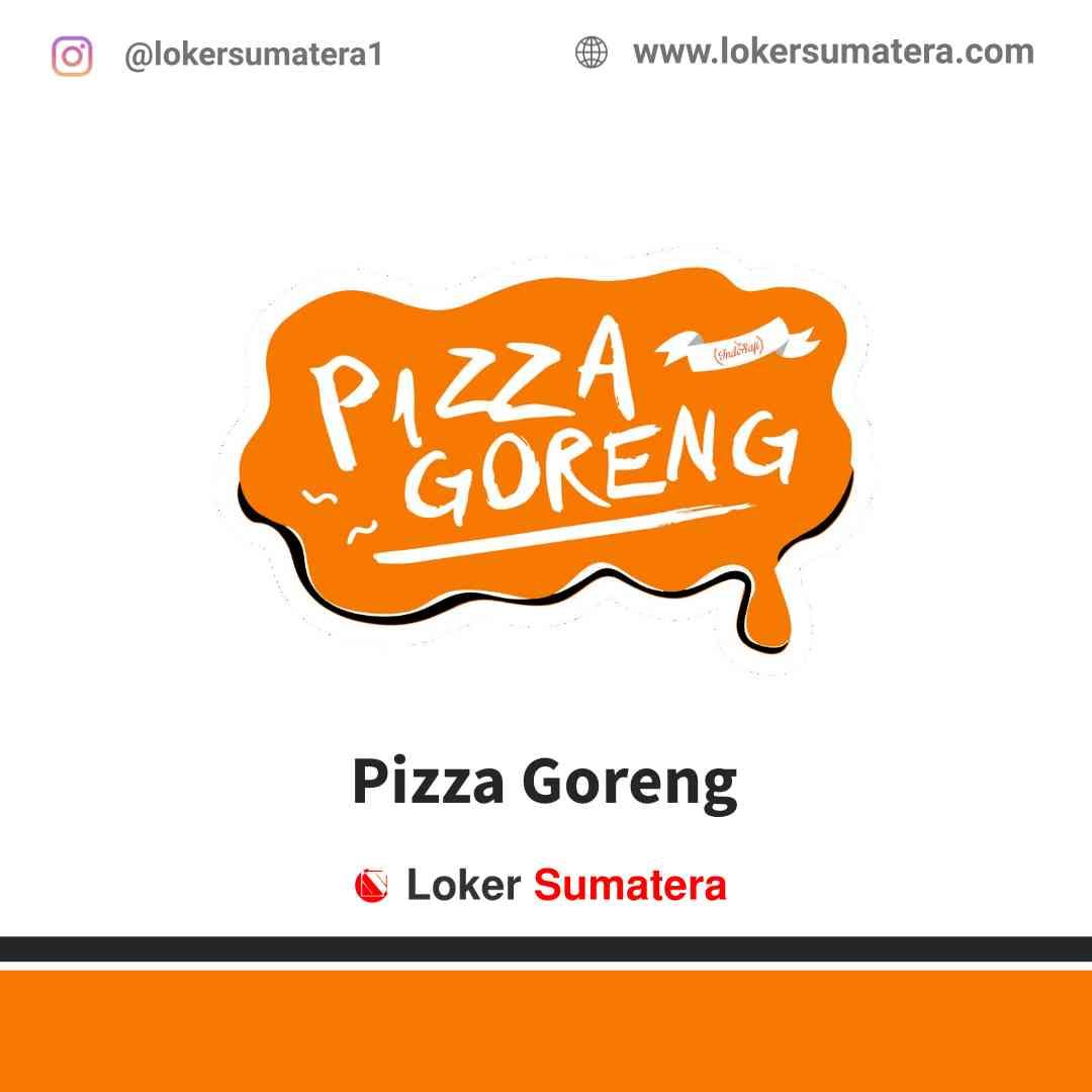 Lowongan Kerja Pekanbaru, Pizza Goreng Juni 2021