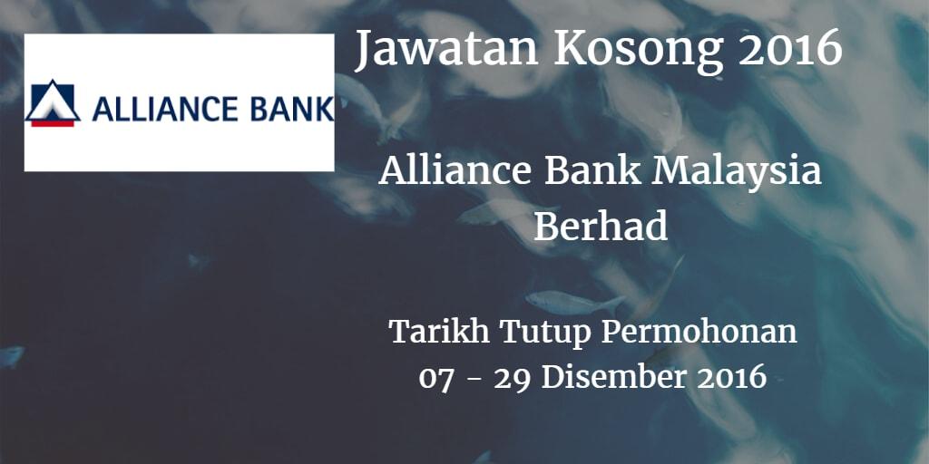 Jawatan Kosong Alliance Bank Malaysia Berhad  07 - 29 Disember 2016