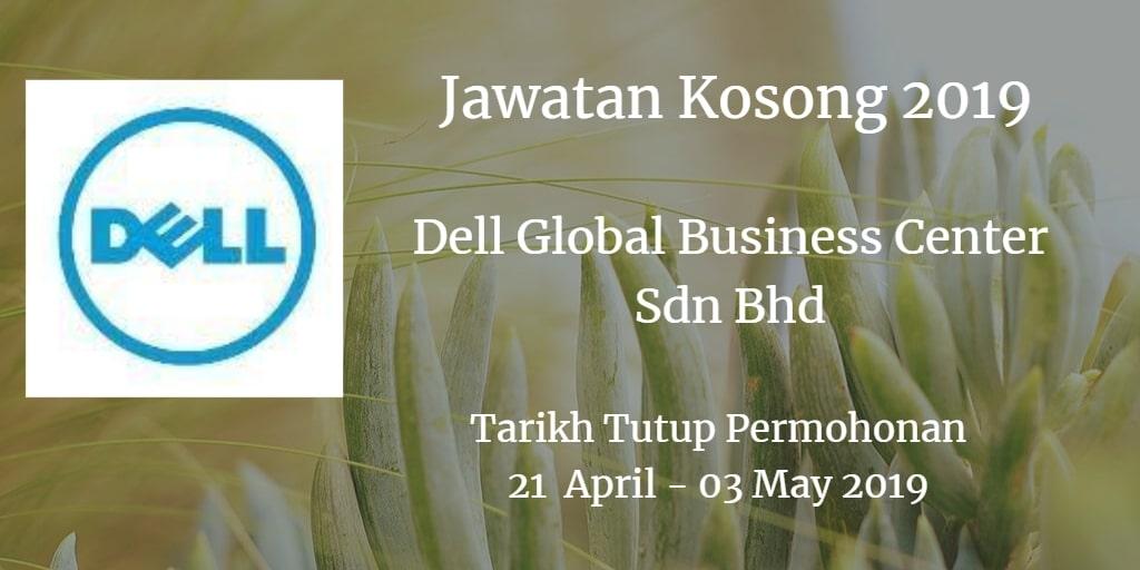 Jawatan Kosong Dell Global Business Center Sdn Bhd 21 April - 03 May 2019