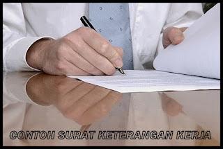 Contoh Pembuatan Surat Keterangan Kerja Yang Baik Dan Benar