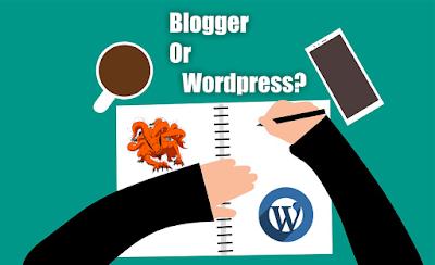 Panduan cerdas dan lengkap!! pilih wordpress atau blogger? mari di simak