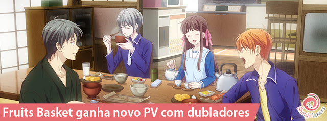 Anime Fruits Basket ganha novo PV com dubladores