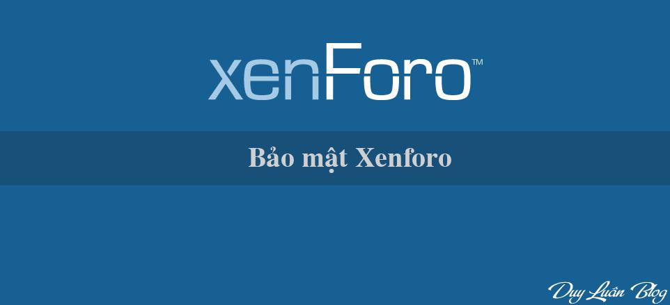 Tổng hợp các phương pháp bảo mật cho xenforo mới nhất 2017
