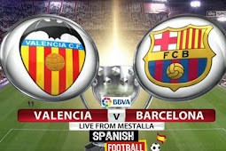 Live Streaming Valencia vs Barcelona 27 November 2017