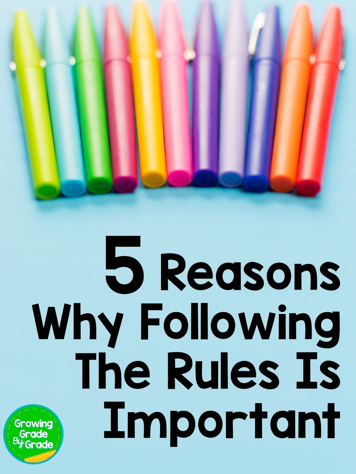 Growing Grade By Grade 5 Reasons Why Following The Rules