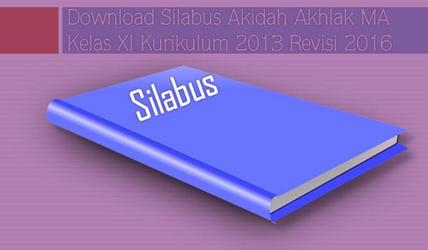 Download Silabus Akidah Akhlak MA Kelas XI Kurikulum 2013 Revisi 2016