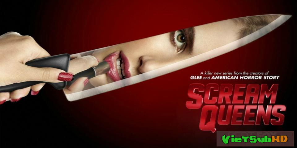 Phim Sát Nhân Trường Học (phần 1) Hoàn Tất (13/13) VietSub HD | Scream Queens (season 1) 2015