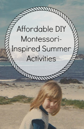 Affordable DIY Montessori-Inspired Summer Activities {Confessions of a Montessori Mom}