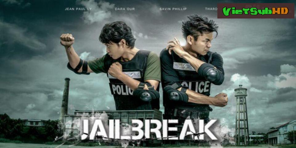 Phim Vượt Ngục VietSub HD | Jailbreak 2017
