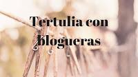 De tertulia con blogueras (1ª parte)