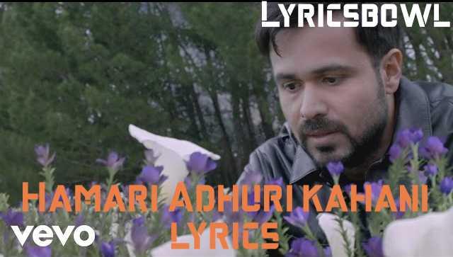 Hamari Adhuri Kahani Lyrics by Arijit Singh | LyricsBowl