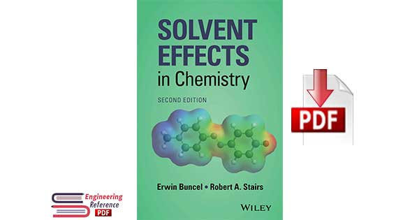 Solvent Effects in Chemistry Second Edition by Erwin Buncel and Robert A. Stairs