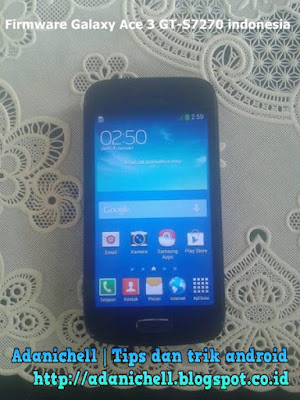 Firmware Galaxy Ace 3 GT-S7270 indonesia