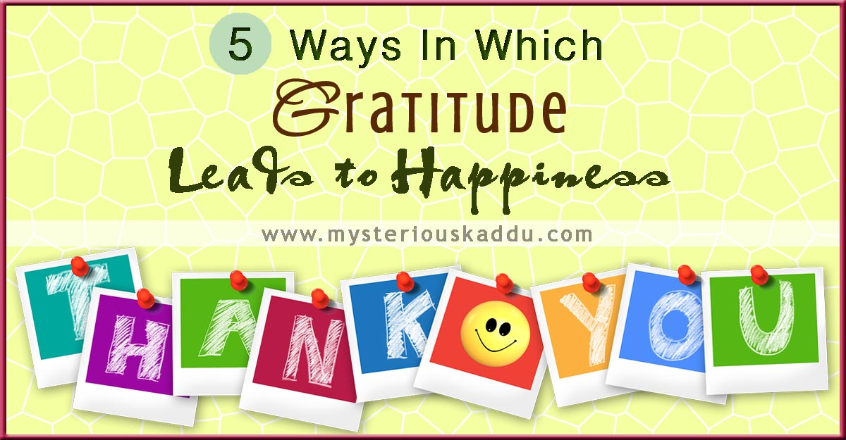 ratitude Is The Secret Of Happiness | 5 Ways In Which Giving Thanks Can Make You Happier