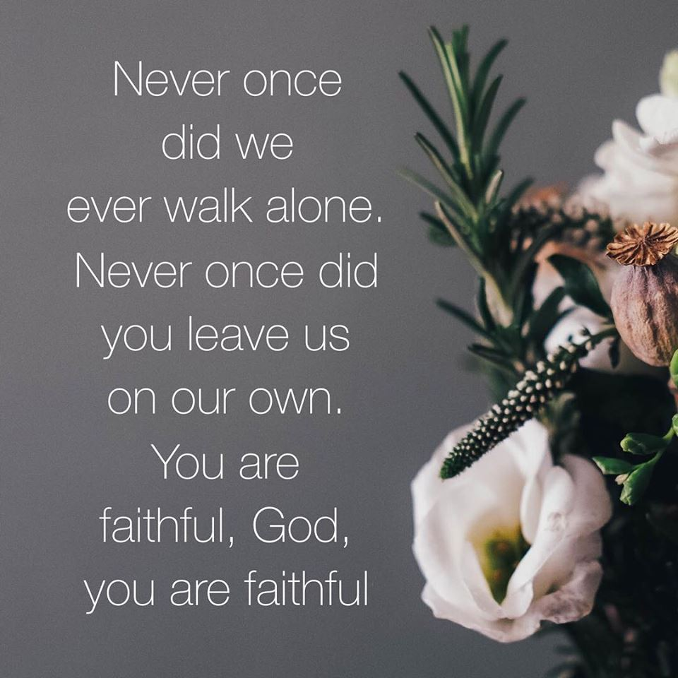 A Life of Gratitude: Never Once Did We Ever Walk Alone