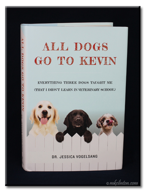 All Dogs Go To Kevin by Dr. Jessica Vogelsang