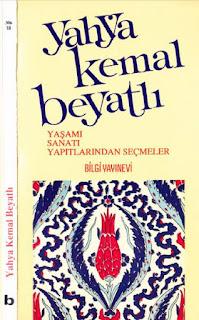 Yahya Kemal Beyatlı - Yaşamı Sanatı Yapıtlarından Seçmeler