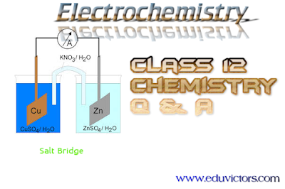 CBSE Class 12 - Chemistry Chapter 3 - Electrochemistry - Very Short Questions and Answers (#cbsenotes)(#eduvictors)