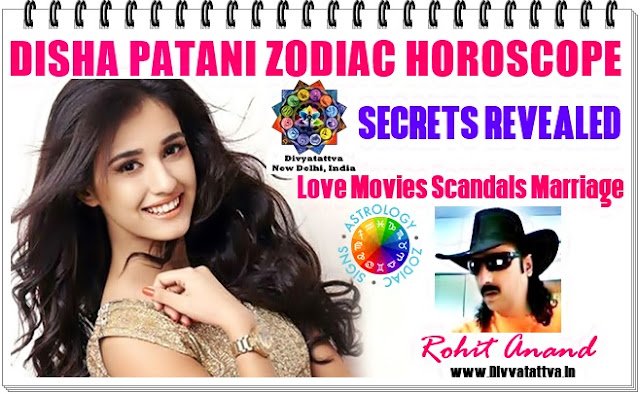 Disha Patani Horoscope, Disha patani love astrology, zodiac sign, kundli, natal birth charts by Bollywood Astrologer Rohit Anand