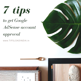 7 tips to get Google AdSense account approval