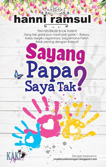 Baca Novel Online Sayang Papa Saya Tak? Bab 1 - Bab 25 (Karya hanni ramsul)