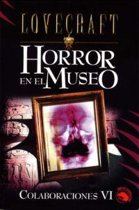 Horror en el museo – H.P. Lovecraft – Hazel Heald
