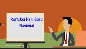 Refleksi Hari Guru Nasional