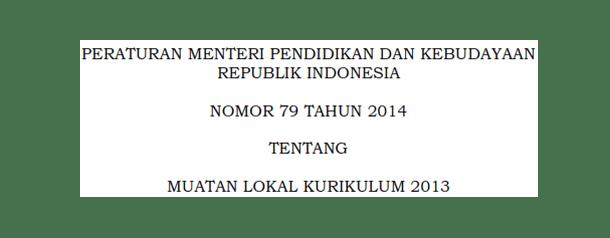Permendikbud Nomor 79 Tahun 2014 tentang Muatan Lokal Kurikulum 2013