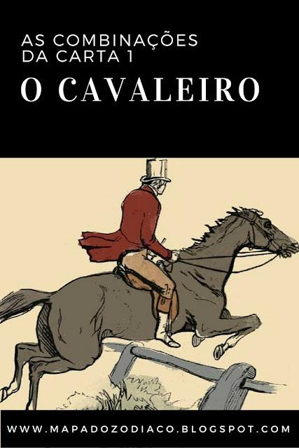 signficado combinacoes da carta o cavaleiro no baralho cigano