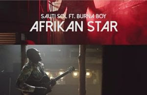 Video Sauti Sol ft Burna Boy - Afrikan Star