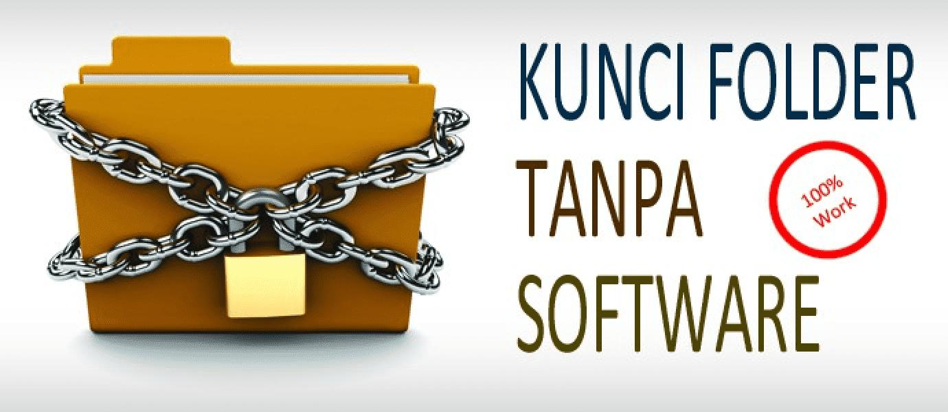 Cara Memberi Password Pada Folder (Tanpa Software) 100% Work!