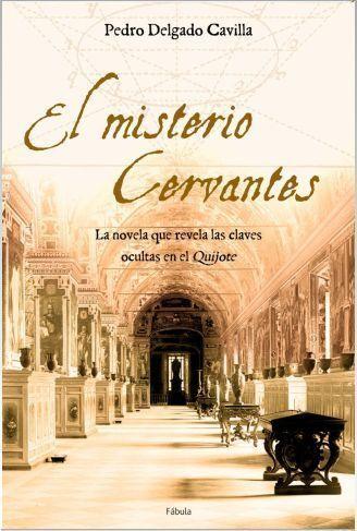 El misterio Cervantes – Pedro Delgado Cavilla