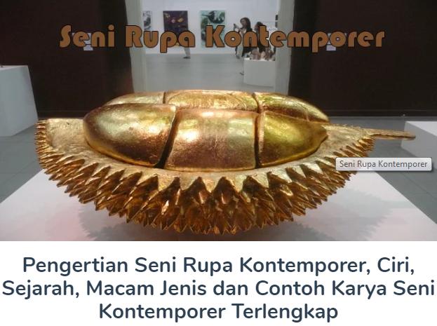 Pengertian Seni Rupa Kontemporer, Ciri, Sejarah, Macam Jenis dan Contoh Karya Seni Kontemporer Terlengkap