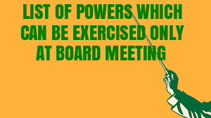 Powers-Which-Can-be-Exercised-In-Board-Meeting-only