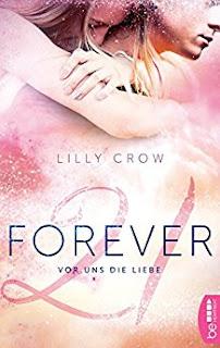 Forever 21: Vor uns die Liebe von Lilly Crow