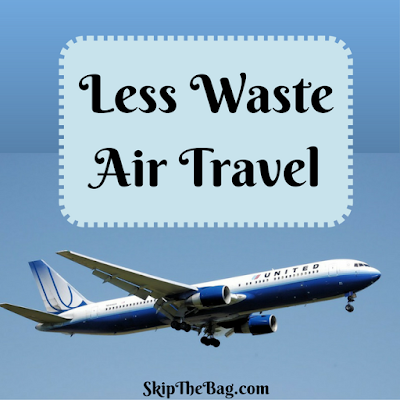 Ultimate list of zero waste travel tips: Less waste air travel