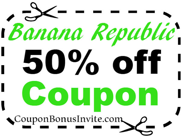 50% off Banana Republic Printable Coupon & Promo Code 2018 Jan, Feb, March, April, May, June, July