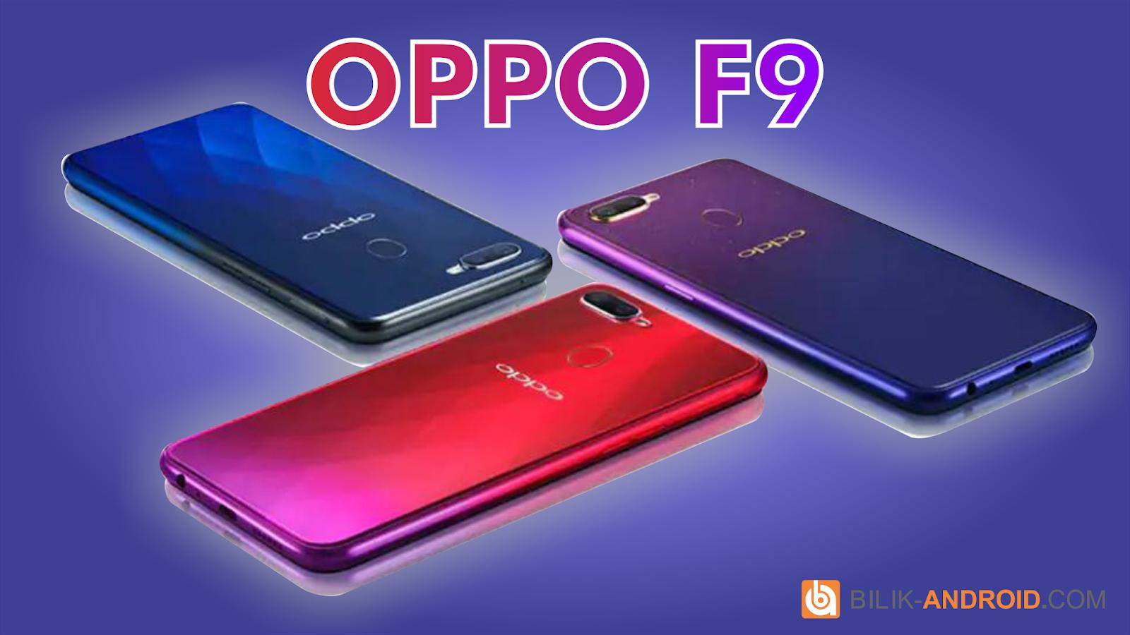 Resmi Meluncur, Inilah Spesifikasi dan Harga Oppo F9