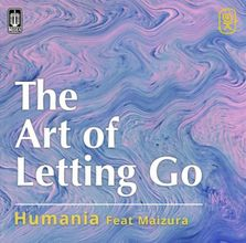 Daftar Lagu dan Lirik Penyanyi Wanita Indonesia Lirik Lagu The Art Of Letting Go - Humania Feat Maizura