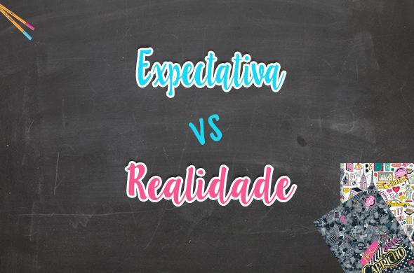 Expectativa vs realidade volta as aulas
