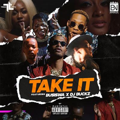 Trigo Limpo feat. DJ Buckz & Busiswa - Take It [Download] Baixar nova musica descarregar agora 2019