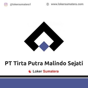 Lowongan Kerja Batam: PT Tirta Putra Malindo Sejati Juni 2021