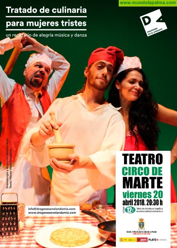 El Teatro Circo de Marte acoge a la compañía Dragones en el Andamio con su 'Tratado de culinaria para mujeres tristes'