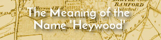 Link to the meaning of the name Heywood