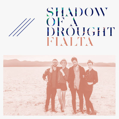 "FIALTA ""Shadow of a Drought"""