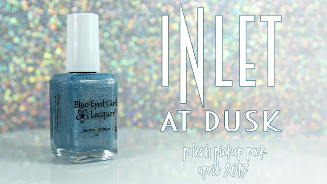 Blue-Eyed Girl Lacquer Inlet at Dusk | Polish Pickup • April 2017