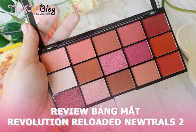 [REVIEW] Đôi chút cảm nhận bảng mắt MakeUp Revolution Reloaded Newtrals 2